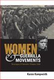Women and Guerrilla Movements : Nicaragua, el Salvador, Chiapas, Cuba, Kampwirth, Karen, 0271021853