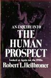 An Inquiry into the Human Prospect : Updated and Reconsidered for the 1990x, Robert L. Heilbroner, 0393961850