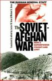 The Soviet-Afghan War : How a Superpower Fought and Lost, , 0700611851