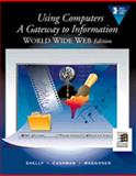 Using Computers : Gateway to Information, Waggoner, Gloria A. and Shelly, Gary B., 0789511851