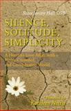 Silence, Solitude, Simplicity, Jeremy Hall, 0814631851