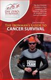 The Ironman's Guide to Cancer Survival, Jim Galvanek Jr, 0984921850