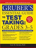 Gruber's Essential Guide to Test Taking, Gary R. Gruber, 1402211856