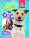 Love Your Dog, Judith Heneghan, 1477701850