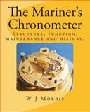 The Mariner's Chronometer, W. J. Morris, 1480121851