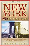 New York : 15 Walking Tours - An Architectural Guide to the Metropolis, Wolfe, Gerard R., 0071411852