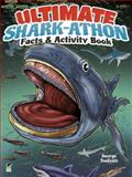Ultimate Shark-Athon Facts and Activity Book, George Toufexis, 0486491854