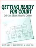 Getting Ready for Court : A Book for Children, Copen, Lynn M. and Martin, Sheila, 0761921850