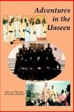 Adventures in the Unseen : The Silent Witness, Tillyrides, Makarios, 0974561851