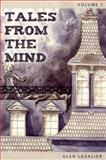 Tales from the Mind : Volume 1, Lazalier, Glen, 0977601854