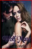 Wolf Mate I Am Wolf Series Book 1, Karrye Angello, 1489501851