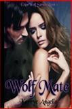 Wolf Mate I Am Wolf Series Book 1, Karrye Angello, 1489501851