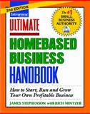 Homebased Business Handbook : How to Start, Run and Grow Your Own Profitable Business, Stephenson, James and Mintzer, Rich, 1599181851