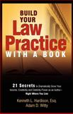 Build Your Law Practice with A Book, Kenneth Hardison and Kenneth Hardison, 1599321858