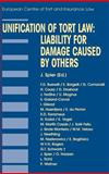 Unification of Tort Law : Liability for Damage Caused by Others, Spier, Jaap, 9041121854