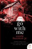 Go with Me, Castle Freeman, 0061671851