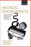 Musical Instruments : History, Technology and Performance of Instruments of Western Music, Campbell, Donald Murray and Greated, Clive Alan, 019921185X