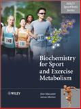 Biochemistry for Sport and Exercise Metabolism, MacLaren, Donald and Morton, James, 0470091851