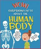 Wow! Surprising Facts about the Human Body, Emma Dods, 075347185X