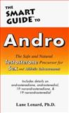 The Smart Guide to Andro : The Safe and Natural Testosterone Precursor for Sex and Athletic Enhancement, Lenard, Lane, 096274185X
