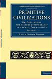 Primitive Civilizations : Or, Outlines of the History of Ownership in Archaic Communities, Simcox, Edith Jemima, 1108021859