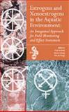 Estrogens and Xenoestrogens in the Aquatic Environment : An Integrated Approach for Field Monitoring and Effect Assessment, Vethaak, André Dirk and Schrap, Saskia Marca, 1880611856