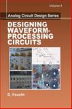 Designing Waveform-Processing Circuits, Feucht, D., 1891121855