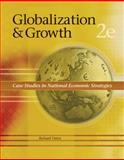 Globalization and Growth : Case Studies in National Economic Strategies, Vietor, Richard, 0324171854