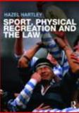 Sport, Physical Recreation and the Law, Hartley, Hazel, 0415321859