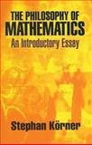 The Philosophy of Mathematics : An Introductory Essay, Körner, Stephan, 0486471853