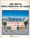 The House from Morning to Night (La Maison du Matin au Soir), Daniele Bour, 0916291855
