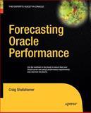 Forecasting Oracle Performance, Shallahamer, Craig, 1430211857