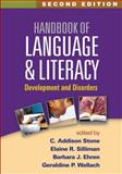 Handbook of Language and Literacy : Development and Disorders, Stone, C. Addison and Silliman, Elaine R., 1462511856