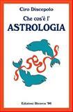 Che Cos'è L'Astrologia, Ciro Discepolo, 1500431850