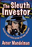The Sleuth Investor : Uncover the Best Stocks Before They Make Their Move, Mandelman, Avner, 0071481850
