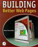 Building Better Web Pages, Rohan, Rebecca F., 0125931859