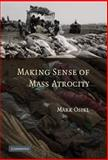 Making Sense of Mass Atrocity, Osiel, Mark J., 0521861853