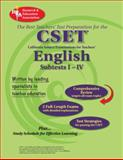 CSET : English Subtests I-IV, Rosen, David M. and Research and Education Association Staff, 0738601853