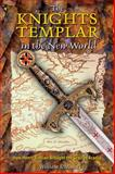The Knights Templar in the New World, William F. Mann, 0892811854