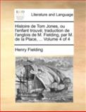 Histoire de Tom Jones, Ou L'Enfant Trouvé; Traduction de L'Anglois de M Fielding, Par M de la Place, Henry Fielding, 1140751859