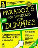 Paradox 5 for Windows for Dummies, Kaufeld, John, 156884185X