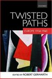 Twisted Paths : Europe 1914-1945, , 0199281858