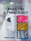 Comparative Veterinary Anatomy and Physiology, Cochran, Phillip E., 0766861856