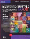 Discovering Computers 2002 : Concepts for a Digital World, Web Enhanced, Shelly, Gary B. and Cashman, Thomas J., 0789561859