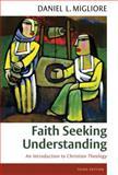 Faith Seeking Understanding 3rd Edition