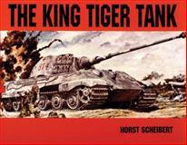 The King Tiger Tank, Horst Scheibert, 0887401856