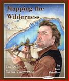 Mapping the Wilderness, Tom Shardlow and Chrissie Wysotski, 0929141857