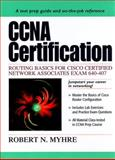 CCNA Certification : Routing Basics for Cisco Certified Network Associates Exam 640-407, Myrhe, Robert, 0130861855