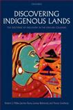 Discovering Indigenous Lands : The Doctrine of Discovery in the English Colonies, Miller, Robert J. and Ruru, 019965185X