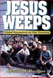 Jesus Weeps, Hal J. Recinos, 0687031850
